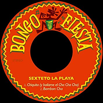 Chiquita (Y Bailame el Cha Cha Cha) / Bombon Cha