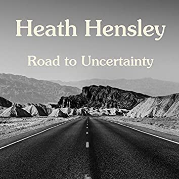 Road to Uncertainty
