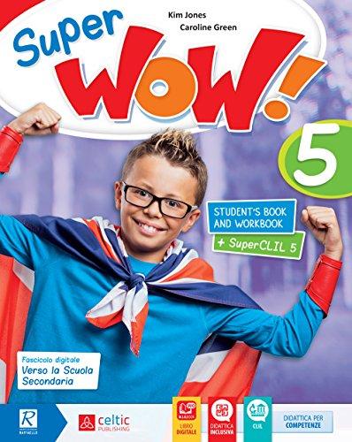 Super wow. Per la Scuola elementare. Con e-book. Con espansione online [Lingua inglese]: 5