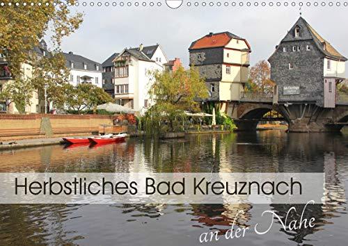 Herbstliches Bad Kreuznach an der Nahe (Wandkalender 2021 DIN A3 quer)
