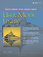 User Mode Linux® (Bruce Perens Open Source)