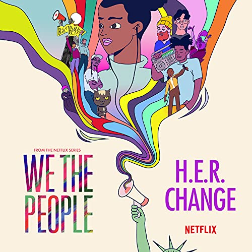 """Change (from the Netflix Series """"We The People"""")"""
