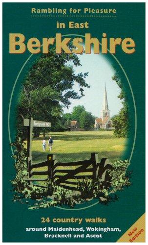 Rambling for Pleasure in East Berkshire: 24 Country Walks Around Maidenhead, Wokingham, Bracknell and Ascot (Rambling for Pleasure S.)