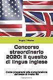 Concorso straordinario 2020: il quesito di lingua inglese: Come prepararsi alla comprensione del testo di livello B2