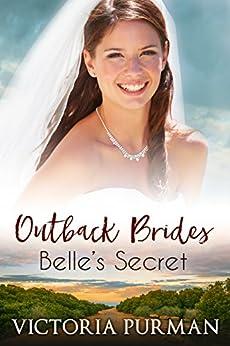 Belle's Secret (Outback Brides Book 2) by [Victoria Purman]