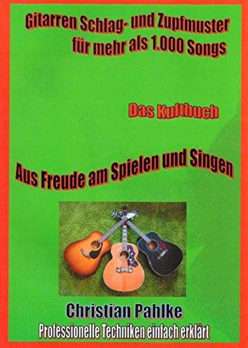 Gitarren Schlag- und Zupfmuster für mehr als 1.000 Songs: Amazon Bestseller Nr. 1 im Januar 2019, Deine Ohren werden Augen machen. Jetzt mit PDF zum Ausdrucken ... für Altes Liedergut, Das Buch für Anfänger