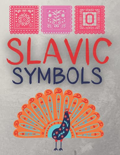 Slavic Symbols Coloring Book For Adults: Slavic Mythology Theme Book   Over 60 Unique Designs   Traditional And Customs Of Presenting Symbolism   ... Yaga, Dragons   Illustrations Ready To Color!