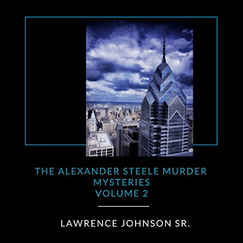 Alexander Steele Murder Mysteries, Volume 2 audiobook cover art