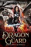 Dragon Guard (Dragon Tamers of Pyralis Book 2)