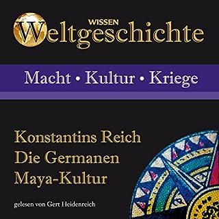 Konstantins Reich, Die Germanen, Maya-Kultur Titelbild