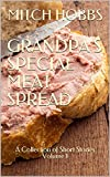 Grandpa's Special Meat Spread: A Collection of Short Stories Volume 1