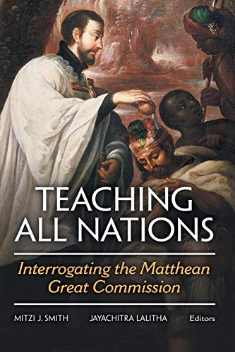 Smith, M: Teaching all nations: Interrogating the Matthean Great Commission
