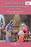Libro di cielo. La vita nella Santa Famiglia di Nazareth (Vol. 34)