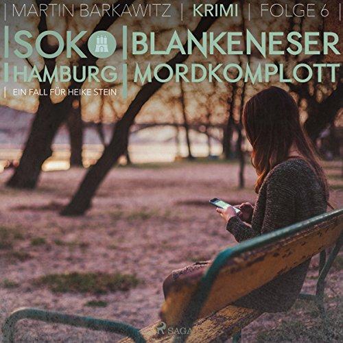 Blankeneser Mordkomplott     SoKo Hamburg - Ein Fall für Heike Stein 6              Autor:                                                                                                                                 Martin Barkawitz                               Sprecher:                                                                                                                                 Tanja Klink                      Spieldauer: 3 Std. und 8 Min.     11 Bewertungen     Gesamt 3,8