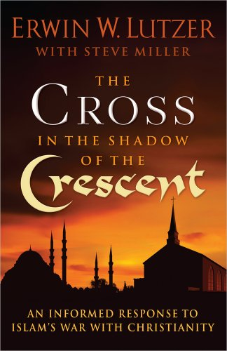 Cross in the Shadow of the Crescent, The: An Informed Response to Islam's War with Christianity