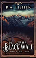 The Black Wall (Tides Book 2)
