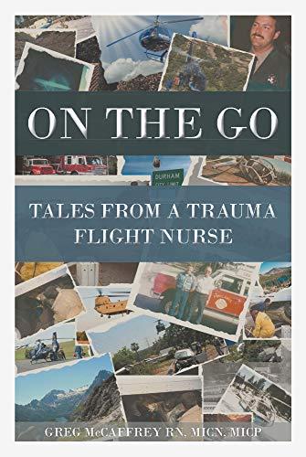 On the Go: Tales from a Trauma Flight Nurse (English Edition)