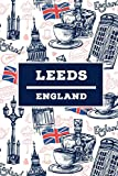 Leeds - England: Lined Travel Journal, Cute United Kingdom Notebook, Perfect gift for your Trip in UK States and Cities