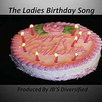 The Ladies Birthday Song