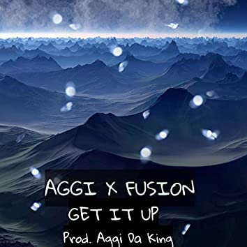 Get It Up (feat. Fusion)