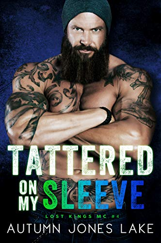 Tattered on My Sleeve (Lost Kings MC #4) (English Edition)