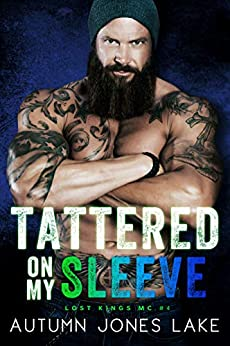 Tattered on My Sleeve (Lost Kings MC #4) by [Autumn Jones Lake]