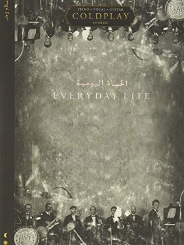 Coldplay: Everyday Life Songbook Arranged for Piano/Vocal/guitar