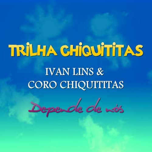 Ivan Lins & Coro Chiquititas
