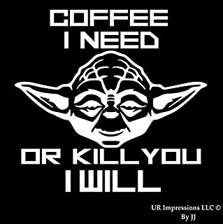 Coffee I Need Or Kill You I Will - Yoda Decal Vinyl Sticker Graphics|UR Impressions|for Cars Trucks SUV Vans Walls Windows Laptop Tablet|White|5.5 X 5.5 Inch|JJURI038