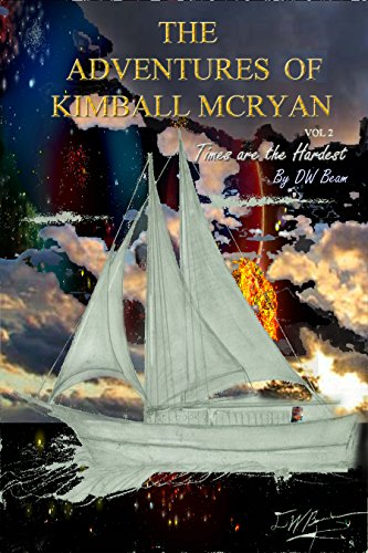 The Adventures of Kimball McRyan Vol. 2: Times are the Hardest (English Edition)