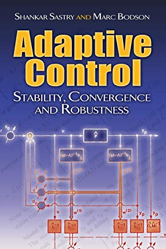 Adaptive Control: Stability, Convergence and Robustness (Dover Books on Electrical Engineering)