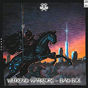 Weekend Warriors - Bad Boi