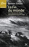 La Fin du monde: treize légendes, des déluges mésopotamiens au mythe maya (Documents) (French Edition)