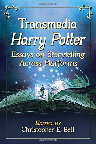 Transmedia Harry Potter: Essays on Storytelling Across Platforms