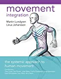 Movement Integration: The Systemic Approach to Human Movement