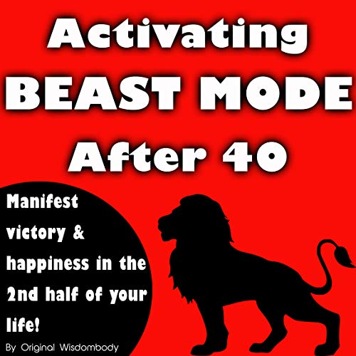 Activating Beast Mode After 40: Manifest victory and happiness in the 2nd half of your life! (English Edition)