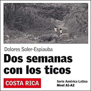 Dos Semanas con los ticos [Two Weeks with the Ticos] audiobook cover art