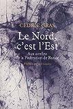 Le Nord, c'est l'Est - PHEBUS EDITIONS - 14/02/2013