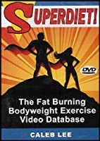 Superdiet! The Fat Burning Bodyweight Exercise Video Database