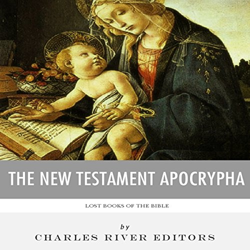 Lost Books of The Bible: The New Testament Apocrypha audiobook cover art