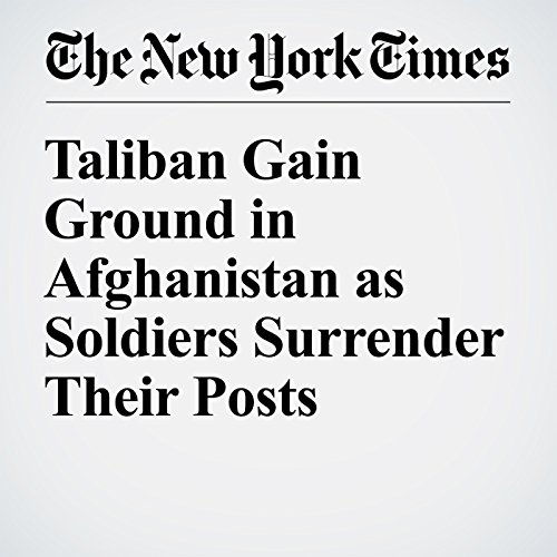 Taliban Gain Ground in Afghanistan as Soldiers Surrender Their Posts cover art