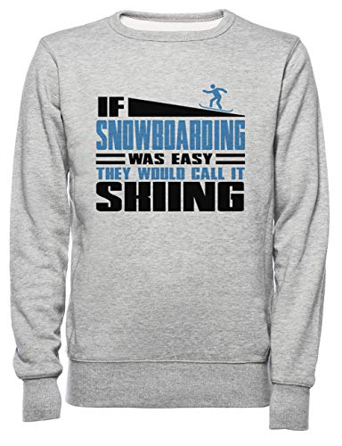 If Snowboarding Was Easy, They Would Call It Skiing Dames Mannen Unisex Sweatshirt Trui Grijs Women's Men's Unisex Sweatshirt Jumper Grey