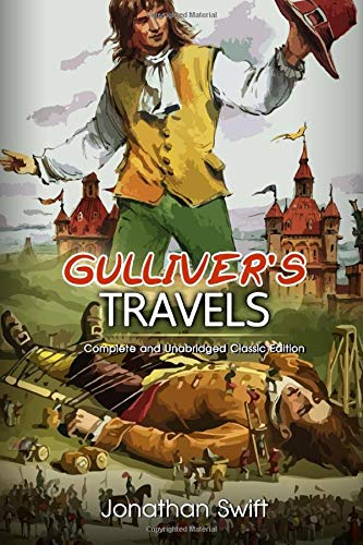 Gulliver's Travels: Complete With Original And Classics Illustrated