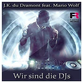 Wir sind die DJs