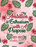 2021 - 2023 Three Year Monthly Planner: Ambition is enthusiasm with a purpose. 3 Year Monthly Planner from January 2021 to December 2023 Calendar 36 ... Holidays Schedule Organizer Agenda Notebook
