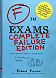 F in Exams: Complete Failure Edition: (Gifts for Teachers, Funny Books, Funny Test Answers)