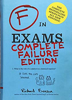 F in Exams: Complete Failure Edition: (Gifts for Teachers, Funny Books, Funny Test Answers) 1452148961 Book Cover