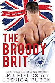The Broody Brit: A Hot Single Father Second Chance Romance (A Holiday Springs novel)