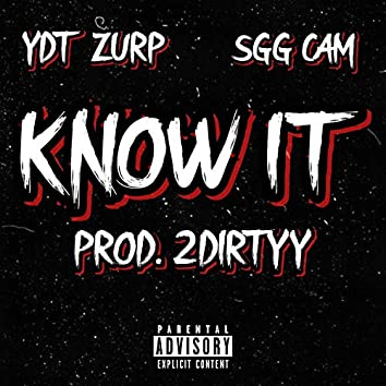 Know It (feat. SGG Cam)