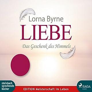 Liebe: Das Geschenk des Himmels                   Autor:                                                                                                                                 Lorna Byrne                               Sprecher:                                                                                                                                 Dagmar Bittner                      Spieldauer: 4 Std. und 58 Min.     46 Bewertungen     Gesamt 4,6